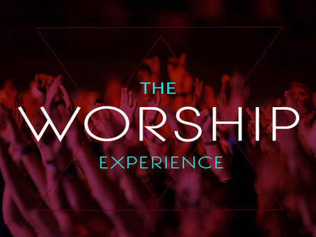 The Worship Experience.