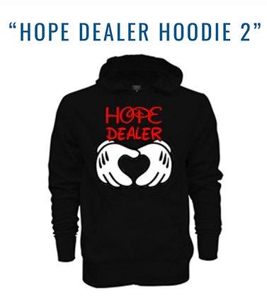 Hope Dealer Hoodie!