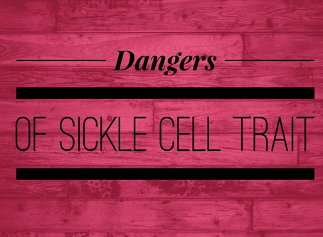 Sickle Cell Trait - My Tragic Story!