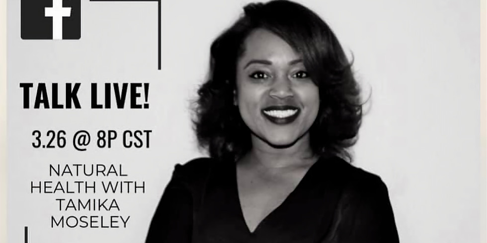 """Facebook Live Interview """"Natural Health with Tamika Moseley"""""""