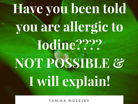Allergic to Iodine? Not Possible...