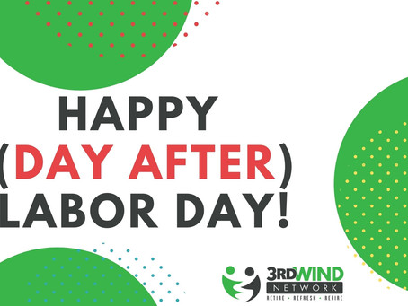 Today, We Celebrate You - Happy (Day After) Labor Day