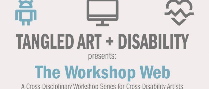 Tangled Art + Disability & Tangled London: The Workshop Web