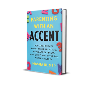 Parenting with an Accent