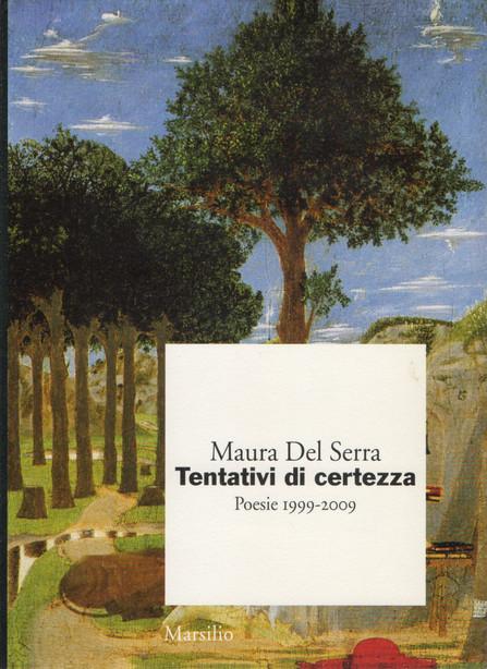 Tentativi di certezza. Poesie 1999-2009