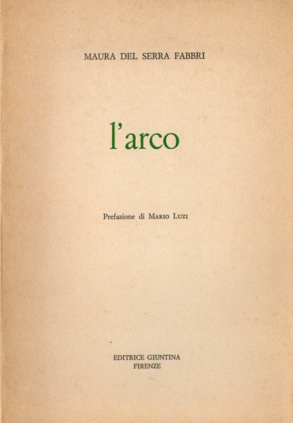 L'arco. Poesie 1974-1977