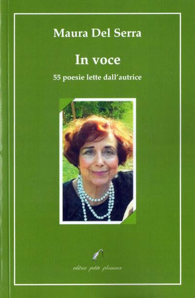 In voce. 55 poesie lette dall'autrice. Con CD incluso,Pistoia , petite plaisance, 2021, pp. 64