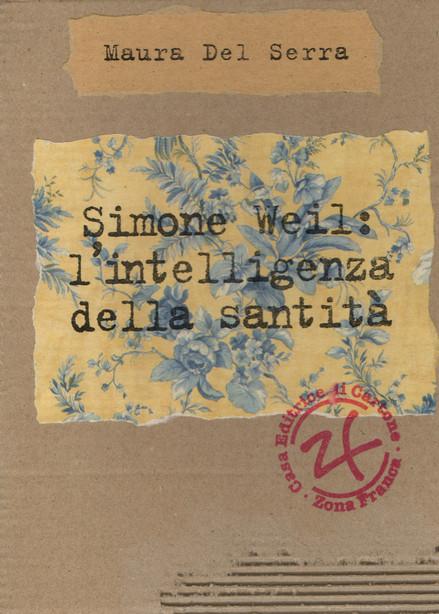 Simone Weil: l'intelligenza della santità