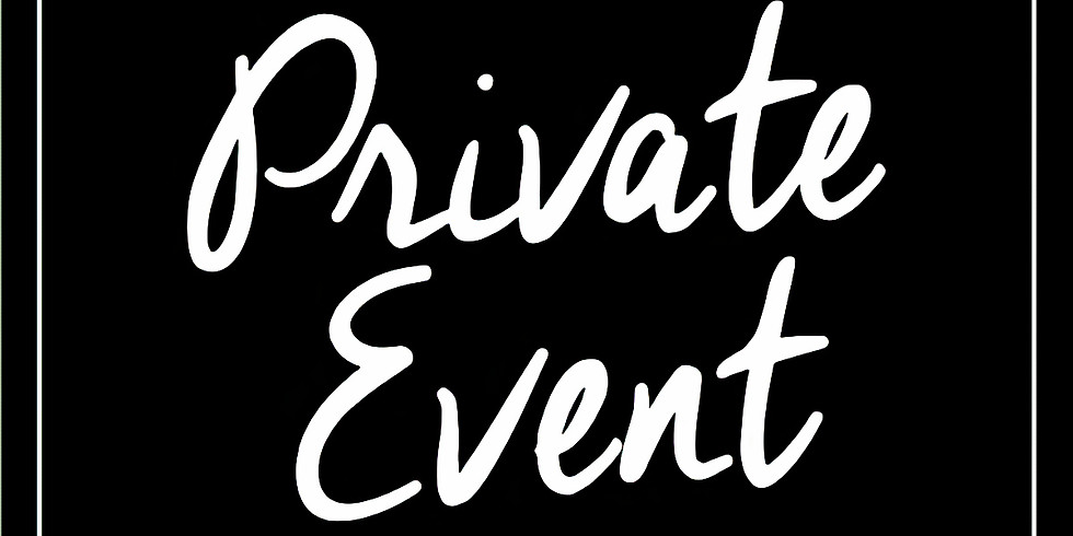 Private Event  9:30pm onwards