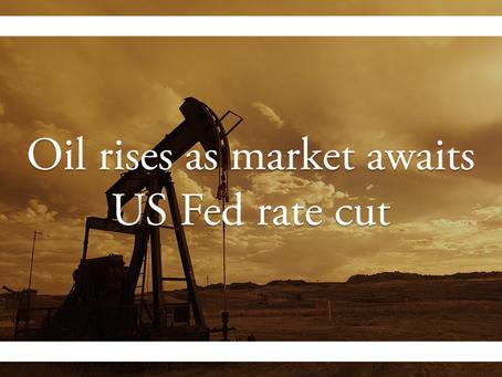 Oil rises as market awaits US Fed rate cut