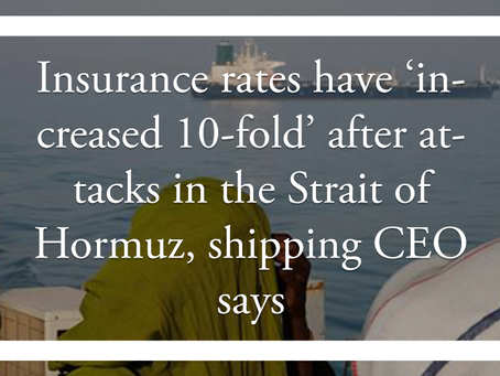Insurance rates have 'increased 10-fold' after attacks in the Strait of Hormuz, shipping CEO says