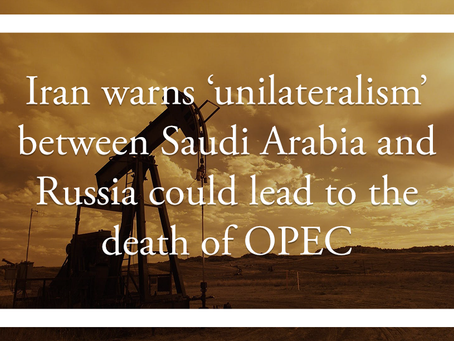 Iran warns 'unilateralism' between Saudi Arabia and Russia could lead to the death of OPEC