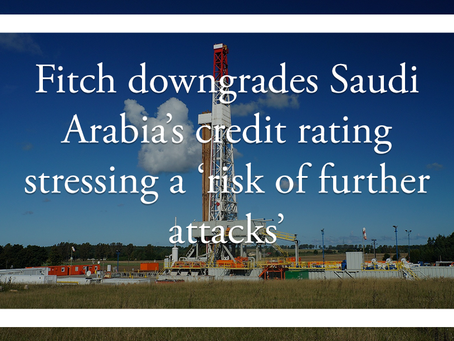 Fitch downgrades Saudi Arabia's credit rating stressing a 'risk of further attacks'
