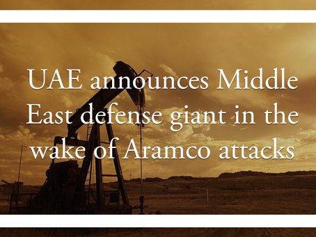 UAE announces Middle East defense giant in the wake of Aramco attacks