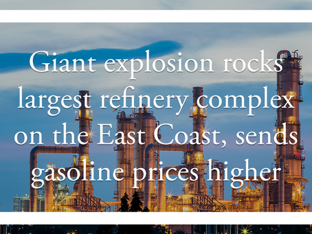 Giant explosion rocks largest refinery complex on the East Coast, sends gasoline prices higher