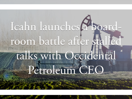 Icahn launches a boardroom battle after stalled talks with Occidental Petroleum CEO