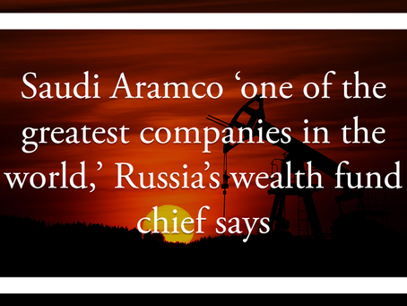 Saudi Aramco 'one of the greatest companies in the world,' Russia's wealth fund chief says