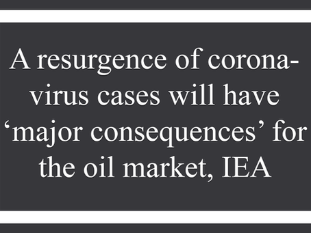 A resurgence of coronavirus cases will have 'major consequences' for the oil market, IEA warns