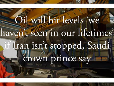 Oil will hit levels 'we haven't seen in our lifetimes' if Iran isn't stopped, Saudi crown prince say