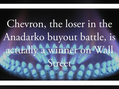 Chevron, the loser in the Anadarko buyout battle, is actually a winner on Wall Street