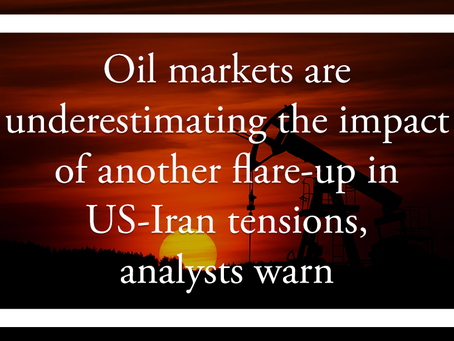 Oil markets are underestimating the impact of another flare-up in US-Iran tensions, analysts warn