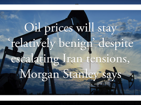 Oil prices will stay 'relatively benign' despite escalating Iran tensions, Morgan Stanley says