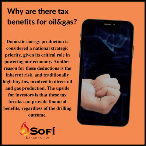 Why do you receive tax benefits for Oil&Gas