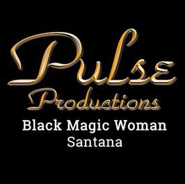 BLACK MAGIC WOMAN- PULSE CONCERT JULY 15