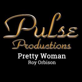 PRETTY WOMAN - PULSE CONCERT JULY 15, 20