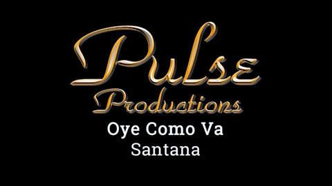 OYE COMO VA PULSE - Santana