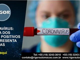 CORONAVÍRUS: MAIORIA DOS  TESTES POSITIVOS NÃO APRESENTA  SINTOMAS