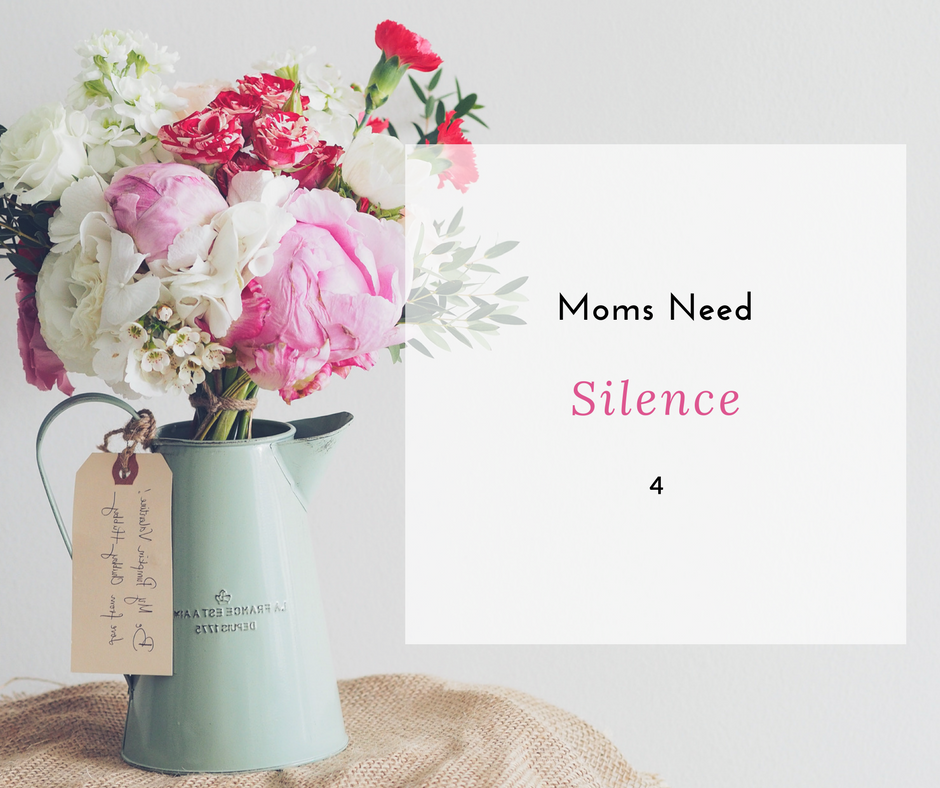 Moms Need Silence