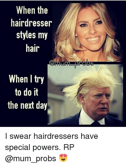 when-the-hairdresser-styles-my-hair-when
