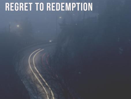 Regret to Redemption