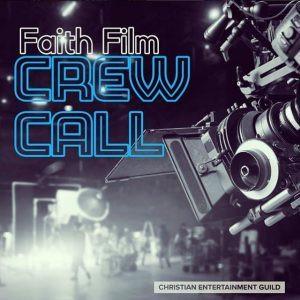 Faith Based Film Crew Call
