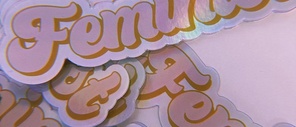 Feminist Holographic Sticker