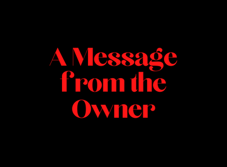 MESSAGE FROM THE OWNER