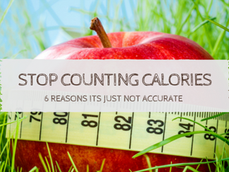 Stop Counting Calories