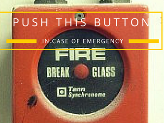 Push this button in case of emergency...