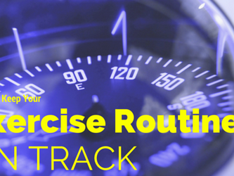 How to Keep Your Fitness Routine On Track