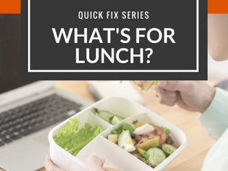 Quick Fix - What's for lunch?