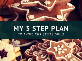 My 3 Step Plan to avoiding Christmas guilt