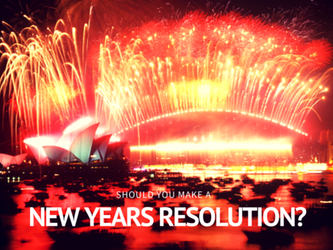 Should you make a New Years Resolution?