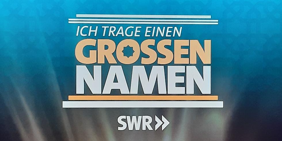 """TV - SWR - """"Ich trage einen großen Namen"""""""