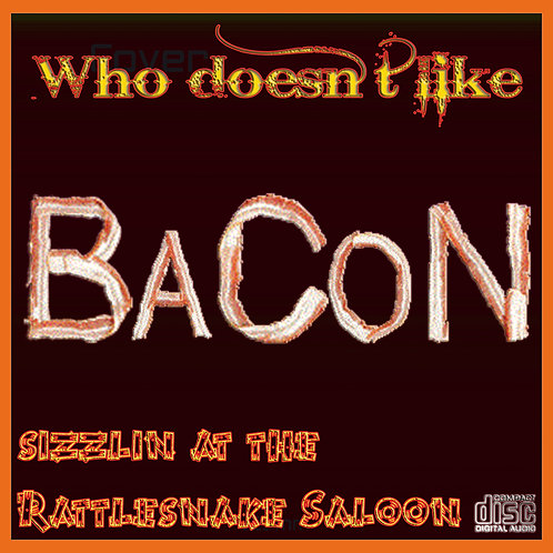 BaCoN | Sizzlin' At The Rattlesnake Saloon (live)