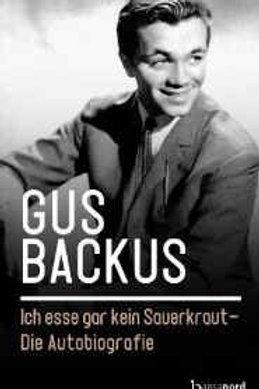 Gus Backus | Ich esse gar kein Sauerkraut - Die Autobiografie