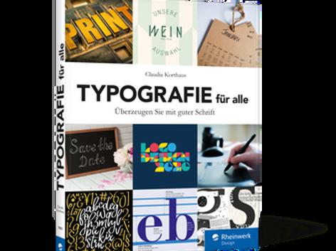 Typografie für Alle - Überzeugen Sie mit guter Schrift - von Claudia Korthaus