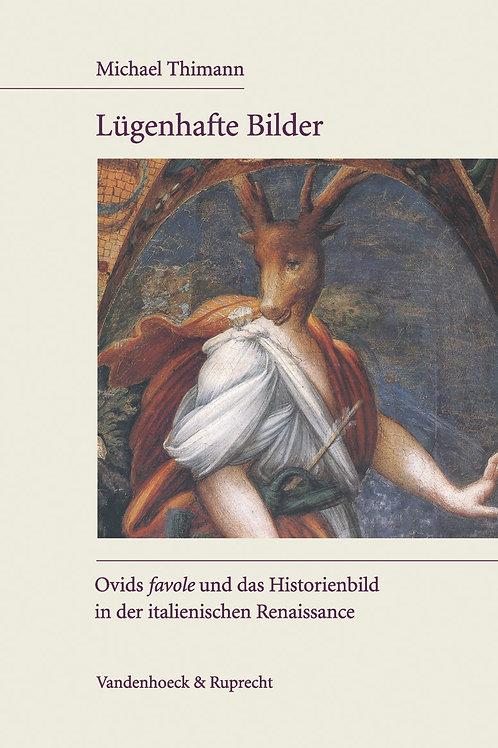 """Lügenhafte Bilder : Ovids """"favole"""" und das Historienbild in der italienischen Re"""