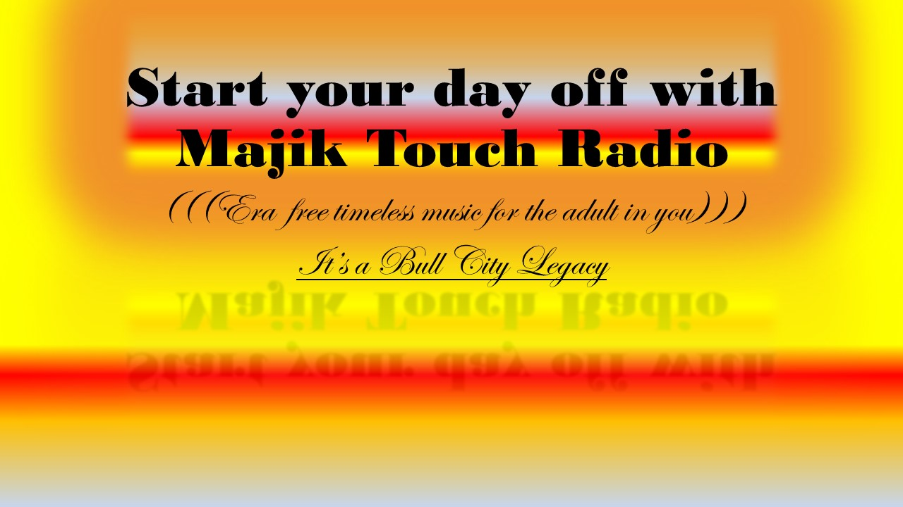 Start your day off with Majik Touch Radi