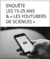 Enquête sur « Les 15-25 ans & les YouTubers de sciences »